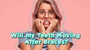 will my teeth move after braces?