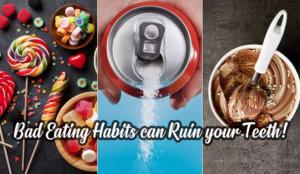 Bad-Eating-Habits-can-Ruin-your-Teeth
