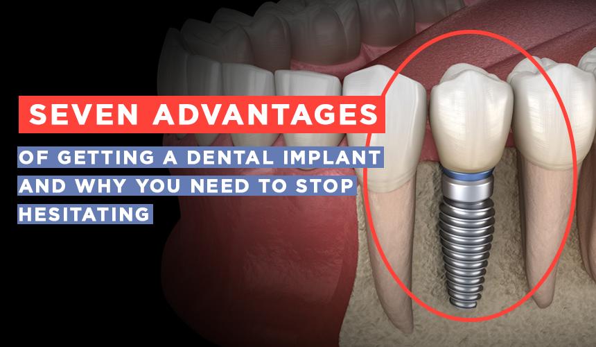 advantages of getting dental implants