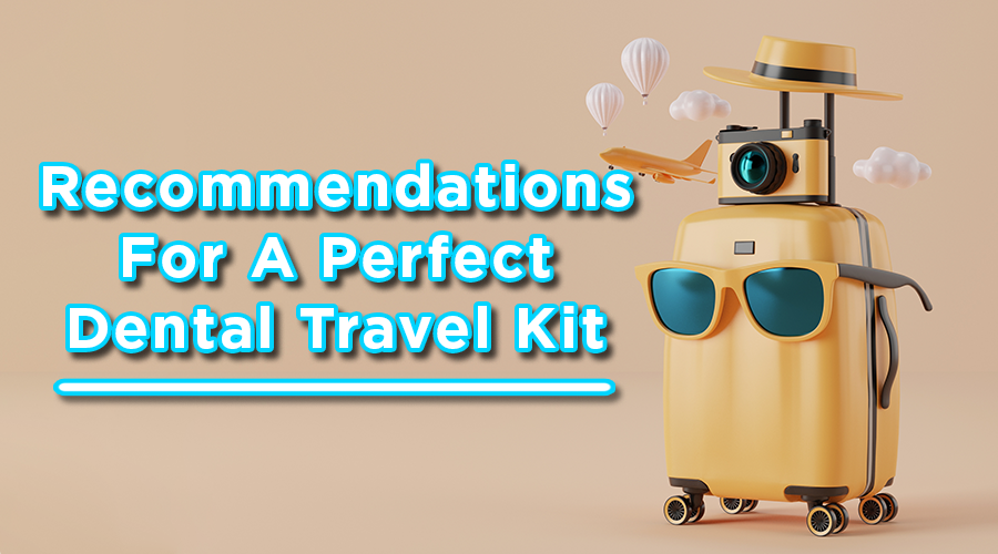 perfect dental travel kit